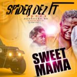 AUDIO - Spider D2 - Sweet Mama ft 2Pees (Prod. By Kid Star Beat)