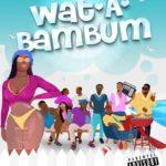 AUDIO - BAM Allstars ft. Kelvyn Boy – Wat A Bam Bum (Prod. By DJ Breezy)
