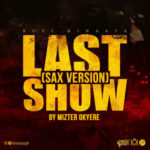 Kofi Kinaata - Last Show (Sax Version By Mixter Okyere)