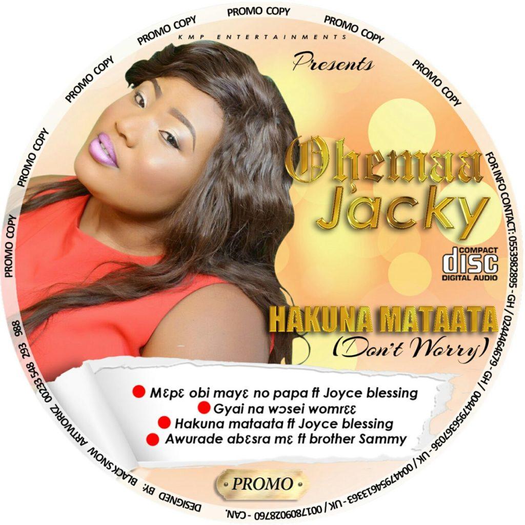 AUDIO - Ohemaa Jacky - Hakuna Mataata ft  Joyce-Blessing