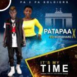 AUDIO - Patapaa x Esi BornBhard - Its My Time (Prod. By King)