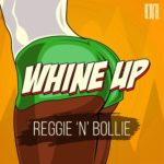 AUDIO - Reggie & Bollie - Whine Up (Prod. By Drraybeats)