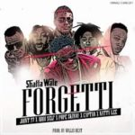 AUDIO - Shatta Wale - Forgetti ft. Joint 77 x Addi Self x Pope Skinny x Captain x Natty Lee