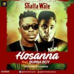 AUDIO - Shatta Wale - Hossana ft. Burna Boy (Prod. By Da Maker)