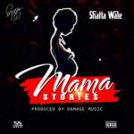 AUDIO - Shatta Wale – Mama Stories (Prod by Damage Music)