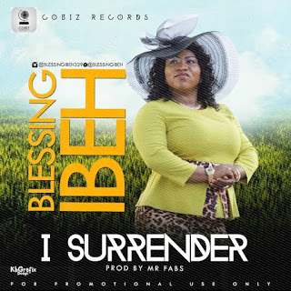 AUDIO - Joyce Blessing - I Surrender - MARTINO ENTERTAINMENT