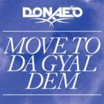 AUDIO - Donaeo ft. Sarkodie - Move To Da Gyal Dem (Remix)
