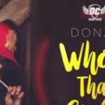 Donzy - Who's That Girl ft. Piesie, B4Bonah, Flyboy, Obra, Kwesi Arthur & Dr. Cryme (Official Video)