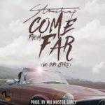 AUDIO - Stonebwoy - Come From Far [Wogb3 J3k3] (Prod. By Mix Masta Garzy)
