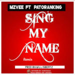 AUDIO - MzVee ft Patoranking - Sing My Name