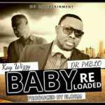 AUDIO - Dr. Pablo x K. Wizzy - Baby (Prod. By Elorm Beatz)