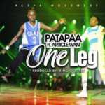AUDIO - Patapaa - One leg ft. Article Wan (Prod. By King Odyssey)