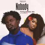AUDIO - Fameye - Nobody ft. Sista Afia