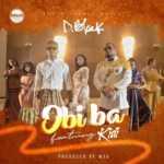 AUDIO - D-Black - Obi Ba ft. KiDi (Prod. By MOG Beatz)