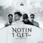 MUSIC MP3 - Fameye - Nothing I Get Remix ft. Medikal x Article Wan x Kuami Eugene