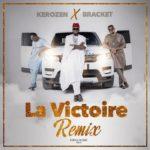 AUDIO - Kerozen x Bracket – La Victoire (Remix)