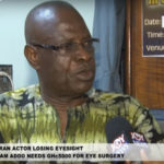 ENTERTAINMENT NEWS - Actor William Addo goes totally blind, appeals for support