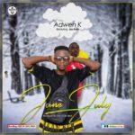 AUDIO - Adwen K - June-July ft. Jay Ices