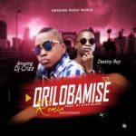 MUSIC MP3 - Amazing Dj Crizz ft Destiny Boy - Orilobamise Remix (Official Audio)