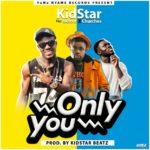 NEXT TO RELEASE - KidStar - Only You ft. Nero X & Churches (Prod. By KidStar Beatz)