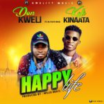MUSIC MP3 - Don Kweli - Happy Life ft. Kofi Kinaata (Prod. By WillisBeatz)