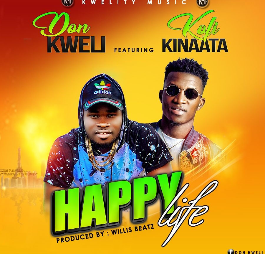 MUSIC MP3 - Don Kweli - Happy Life ft  Kofi Kinaata (Prod