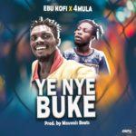 NEXT TO RELEASE - Ebu Kofi x 4mula - Ye Nye Buke (Prod. By Mauvaise Beats)