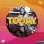MUSIC MP3 - Keche - Today (Prod. By Forqzy Beatz)