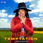 MUSIC MP3 - eShun - Temptation (Prod. By King Odyssey)