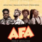 MUSIC MP3 - Article Wan - Afa ft. Fameye x Quamina MP x Freda Rhymz