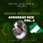 MIXTAPE - Nzema Meets Naija Afrobeat Mix Vol. 2 - DJ.MARTINO-NZEMA.DJ