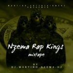 MIXTAPE - Nzema Rap Kings Mixtape - Dj.Martino-Nzema.Dj