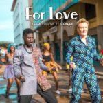 MUSIC MP3 - Kuami Eugene - For Love ft. Conan O'Brien
