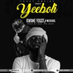 MUSIC MP3 - Kwame Yogot ft. Medikal - Yeeboli (Prod. By Nacjoe Beatz)