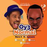 MUSIC MP3 - Nero-X - Oy3 Normal ft. Ayesem (Prod. By WillisBeatz)