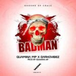 MUSIC MP3 - Quamina Mp - Bad Man ft. Darkovibes (Prod. By Quamina Mp)