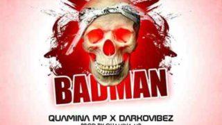 Quamina Mp - Bad Man ft. Darkovibes (Prod. By Quamina Mp)