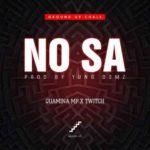 MUSIC MP3 - Quamina Mp - No Sa ft. Twitch (Prod. By Yung D3mz)