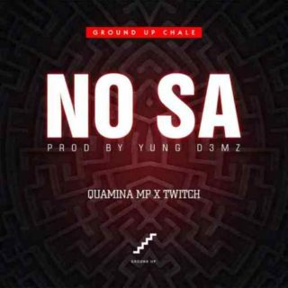 Quamina Mp - No Sa ft. Twitch (Prod. By Yung D3mz)