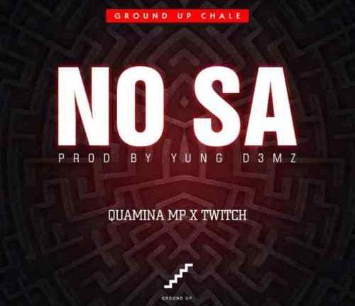 Quamina Mp - No Sa ft. Twitch (Prod. By Yung D3mz)