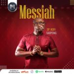 MUSIC MP3 - DSP Kofi Sarpong - Messiah