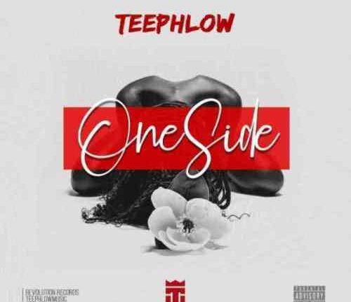 Teephlow - One Side (Prod. By Ssnowbeatz)