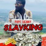 MUSIC MP3 - Pope Skinny - Slay King (Prod. By 420)