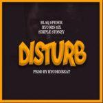 NEXT TO RELEASE - Blaq Spider - Disturb ft. Rycon 6ix x Simple Stonzy (Prod. By RyconBeat)