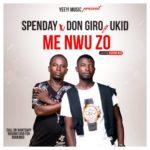 MUSIC MP3 - Don Giro - Me Nwu Zo ft. Ukid x Spenday (Prod. By KidStar Beat)
