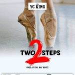 MUSIC MP3 - YC King - 2 Steps (Prod. By DrrayBeat)