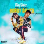 MUSIC MP3 - Blaq Spider - Dance Robot ft. Dertyboi (Prod. By RyconBeat)