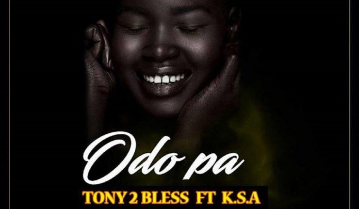 Tony 2 Bless Odo Pa ft. K.S.A (Prod By DrrayBeat)