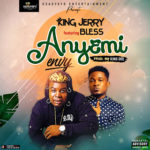 MUSIC MP3 - King Jerry ft. Bless - Anyemi