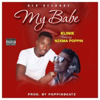 Klinik - My Babe ft. Nzema Poppini (Prod. By PoppinBeatz)